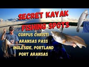 My Secret Kayak Fishing Spots Corpus Christi, Aransas Pass, Ingleside, Port Aransas Texas