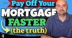 How to Pay off Your Mortgage Faster (The Truth)