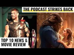 EP 03 | 'Thor: Ragnarok' Photos & 'Beauty And The Beast' Review