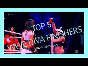TOP 5 WWE DIVA FINISHERS & SUBMISSIONS