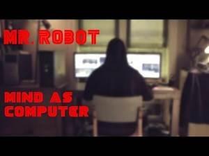 Mr. Robot | Mind as Computer