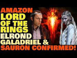 Amazon Lord of the Rings News - Elrond, Galadriel & Sauron CONFIRMED