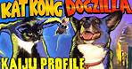 Dogzilla & Kat Kong | KAIJU PROFILE 【wikizilla.org】