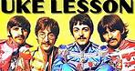 """Ukulele Beatles Tutorial: """"Sgt. Pepper's Lonely Hearts Club Band"""" 