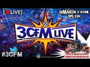 [3CFM LIVE] WRESTLEMANIA 33 - REACTIONS LIVE SUR BANQUISE FM