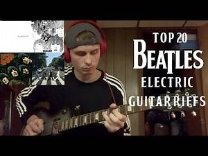 Top 20 Beatles Electric Guitar Riffs