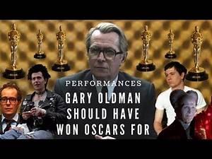 Performances GARY OLDMAN Should Have Won Oscars For