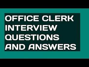 Office Clerk Interview Questions and Answers