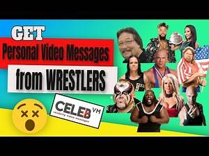 Personal Video Messages From Wrestlers