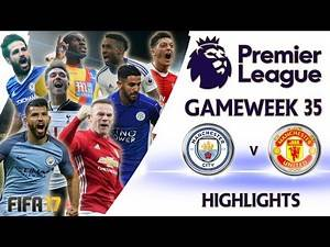 Manchester City vs Manchester United - FIFA 17 Premier League Gameweek 35 Highlights Part 1