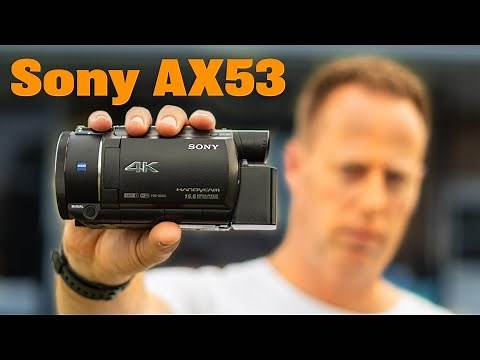 Sony ax53 - Best 4k Camcorder 2019 for Home Movies