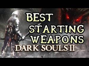 Dark Souls 2: Best Weapons For a New Game