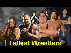 Top 10 Tallest Wrestlers Of All Time - You Will Shocked