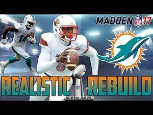Madden 17 Connected Franchise | Realistic Rebuild: Miami Dolphins | Lamar Jackson TIME!