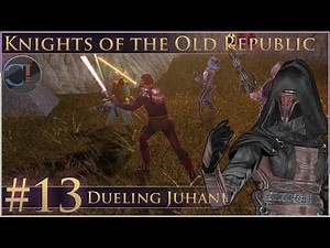Dueling Juhani - Star Wars: Knights of the Old Republic- Part 13
