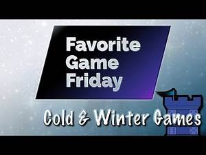 Favorite Game Friday Cold & Winter Games
