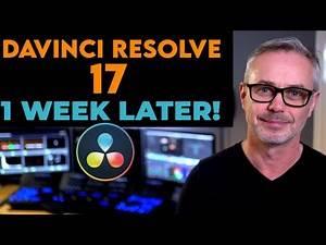 DaVinci Resolve 17 one week later [Hidden Gems!]