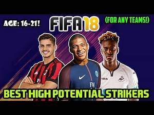 FIFA 18: BEST STRIKERS WITH HIGH POTENTIAL TO BUY ON CAREER MODE (Any Teams/16-21!)