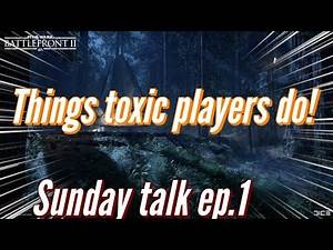 Things toxic players do   star wars battlefront 2