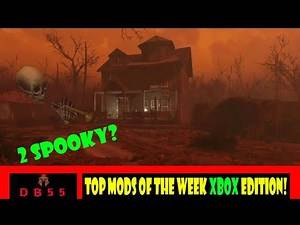 Fallout 4 Top Xbox Mods of The Week Halloween Edition!