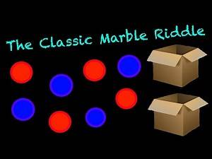 The Classic Marble Riddle