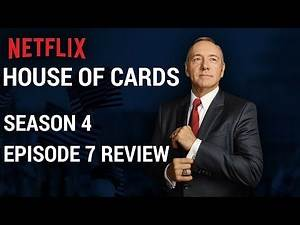 House Of Cards Season 4 Episode 7 Review - Chapter 46 Review #HOC
