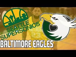 NBA 2K17 MyGM Expansion | Baltimore Eagles | The Supersonics, A Trade, and Signings Ep. 4 | KOT4Q
