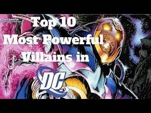 Top 10 Most Powerful Villains in the DC Universe
