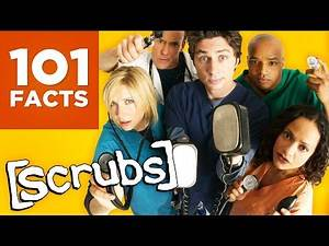 101 Facts About Scrubs