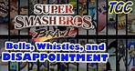 Super Smash Bros. Brawl - Bells, Whistles, and DISAPPOINTMENT | GEEK CRITIQUE