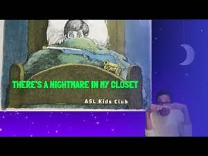BOOKS SIGNED IN ASL | THERE'S A NIGHTMARE IN MY CLOSET | KIDS BOOKS READ ALOUD IN SIGN LANGUAGE