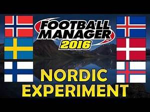 Can the Nordic Nations Dominate World Football? | Part 2 | Football Manager 2016 Experiment