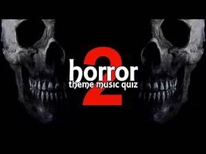 Horror Movie Theme Music Quiz #2