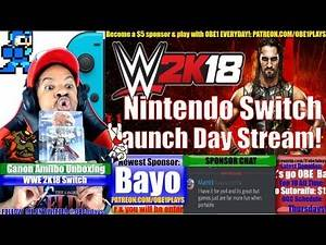WWE 2K18 Nintendo Switch Launch Day Stream! First Gameplay!