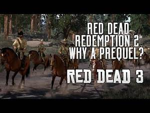 Red Dead Redemption 2 - Why A Prequel? John Marston Past, Dynamic Weather, FPS & GTA 6 Before RDR2?