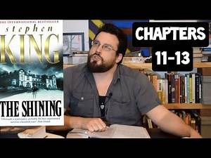 Let's Read: The Shining by Stephen King Episode 4: Chapters 11-13 Pages 146-221