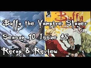 Buffy Season 10 Issue 5 Recap & Review