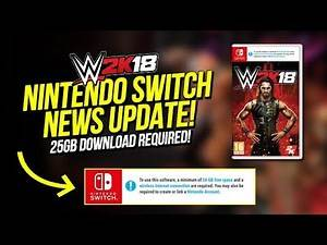 WWE 2K18 Nintendo Switch News: Additional 24GB Update Required