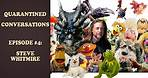 Steve Whitmire on Joining Muppet Show, Becoming Kermit & Muppets' Legacy | Quarantined Conversations