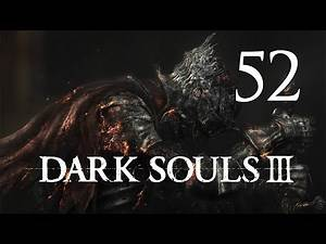 Dark Souls 3 - Let's Play Part 52: Champion Gundyr