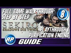 Sekiro All Achievements Guide Step by Step - 8 (Recommended Playing)