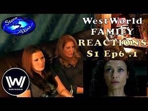 WestWorld FAMILY REACT S1 Ep6 .1