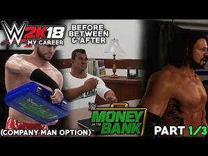 (PART 1/3) WWE 2K18 My Career - Before, Between & After - MONEY IN THE BANK (Company Man Option)