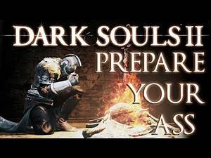 Dark Souls II | PREPARE YOUR ASS | PS3 Gameplay