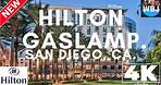 HOTEL HILTON GASLAMP REVIEW - SAN DIEGO, CALIFONIA.