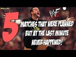 5 Matches That Were Planned But At The Last Minute Never Happened! (w/ Backstories)