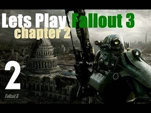Let's Play Fallout 3 : Chapter 2 part 2