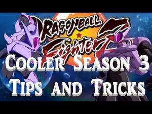 Cooler Season 3 Tips and Tricks - Dragon Ball FighterZ