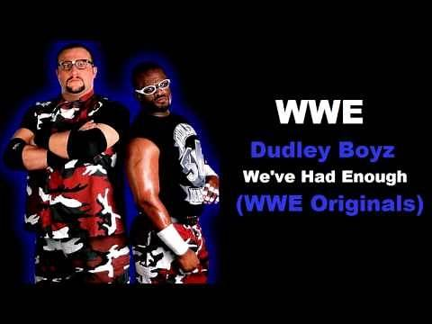 WWE Dudley Boyz - We've Had Enough
