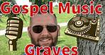 Famous Graves - Gospel Music Singers